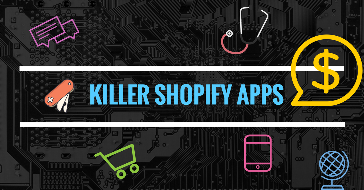 Killer Shopify Apps